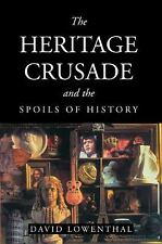 The Heritage Crusade and the Spoils of History, David Lowenthal, Good Book