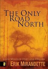 The Only Road North:  9,000 Miles of Dirt and Dreams, Mirandette, Erik, Good Boo