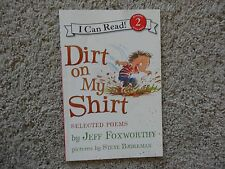 I Can Read Level 2: Dirt on My Shirt : Selected Poems by Jeff Foxworthy (2009, P