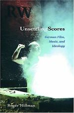 Unsettling Scores : German Film, Music, and Ideology by Roger Hillman (2005,...