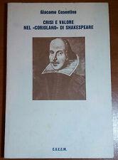 CRISI E VALORE NEL CORIOLANO DI SHAKESPEARE - G. COSENTINO - CUECM - 1988 - M