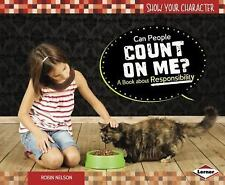 Can People Count on Me?: A Book About Responsibility (Show Your Character) by R
