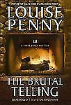 Chief Inspector Armand Gamache: The Brutal Telling Bk. 5 by Louise Penny...
