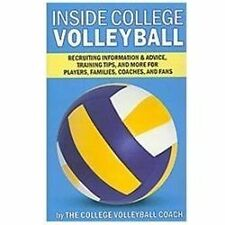 Inside College Volleyball : Recruiting information and advice, training tips,...