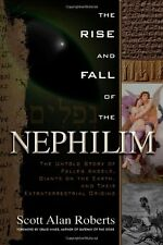 The Rise and Fall of the Nephilim: The Untold Story of Fallen Angels, Giants on