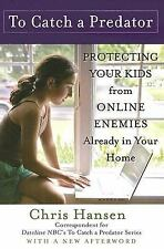To Catch a Predator: Protecting Your Kids from Online Enemies Already in Your Ho