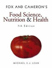 Fox and Cameron's Food Science, Nutrition & Health by Michael E. J. Lean...