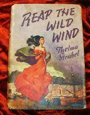 First Printing - Reap The Wild Wind by Thelma Strabel - with the Orig D/J - 1941