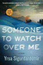 Someone to Watch Over Me: A Thriller Thora Gudmundsdottir