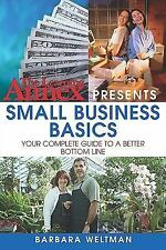 The Learning Annex Presents Small Business Basics: Your Complete Guide to a Bett