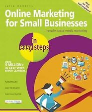 Online Marketing for Small Businesses in Easy Steps: Make the Web Work for...