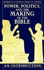 Power, Politics, and the Making of the Bible: An Introduction