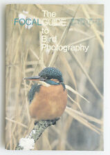 THE FOCAL GUIDE TO BIRD PHOTOGRAPHY BY MICHAEL W RICHARDS