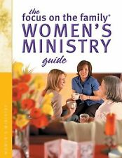 The Women's Ministry Guide (Focus on the Family Women's Series)