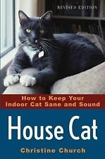 House Cat: How to Keep Your Indoor Cat Sane and Sound, Christine Church, Good Bo