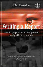 Writing a Report: 8th edition: How to Prepare, Write and Present Really Effectiv