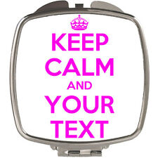 KEEP CALM & ??? (YOUR OWN TEXT HERE) PERSONALISED LADIES / GIRLS COMPACT MIRROR