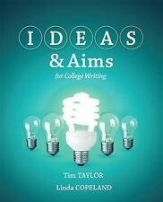 Ideas and Aims for College Writing by Linda Copeland and Tim Taylor (2014,...