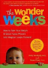 The Wonder Weeks : How to Turn Your Baby's 8 Great Fussy Phases into Magical...