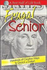 The Frugal Senior: Hundreds of Creative Ways to Stretch a Dollar! (The Best Half