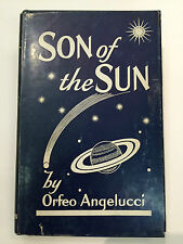 SON of the SUN by Orfeo Angelucci - UFO - Flying Saucers - First Edition 1959