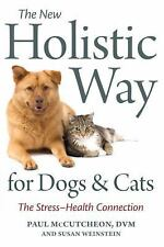 The New Holistic Way for Dogs and Cats : The Stress-Health Connection by Susan …
