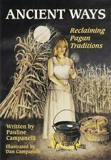 New, Ancient Ways: Reclaiming the Pagan Tradition, Campanelli, Dan, Campanelli,