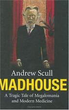 Madhouse: A Tragic Tale of Megalomania and Modern Medicine-ExLibrary
