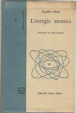 Broda L'ENERGIA ATOMICA Feltrinelli 1957 Attualità Scientifica N.1 Albe Steiner