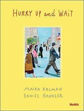 Hurry up and Wait by Maira Kalman and Daniel Handler (2015, Hardcover)