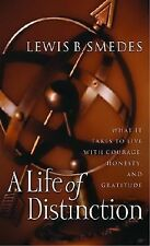 A Life of Distinction: What It Takes to Live with Courage, Honesty, and Gratitud