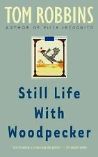 Still Life with Woodpecker by Tom Robbins (1990, Paperback)