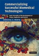 Commercializing Successful Biomedical Technologies : Basic Principles for the...