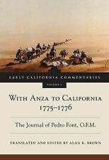 With Anza to California, 1775?1776: The Journal of Pedro Font, O.F.M. (Early Cal