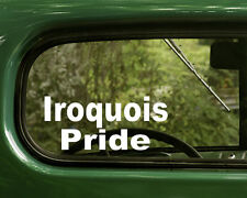 Iroquois Pride Decal Sticker  (2) Native American Cars, Laptop, Truck