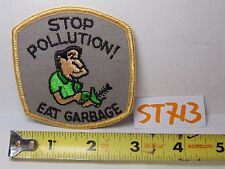"""VINTAGE 1970'S EMBROIDERED CRAFT PATCH SEW-ON """"STOP POLLUTION! EAT GARBAGE"""""""