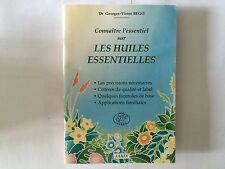 CONNAITRE ESSENTIEL SUR HUILES ESSENTIELLES 1995 BEGO FORMULE APPLICATIONS