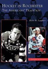 Images of Sports: Hockey in Rochester : The Americans' Tradition by Blaise M....