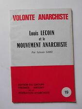 Louis LECOIN  le mouvement Anarchiste Sylvain GAREL VOLONTE ANARCHISTE n°19 1982