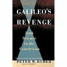 Galileo's Revenge: Junk Science in the Courtroom