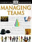 DK Essential Managers Ser.: Managing Teams by Robert Heller and Tim Hindle...