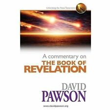 A Commentary on the Book of Revelation by David Pawson (2013, Paperback)