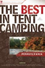The Best in Tent Camping: Pennsylvania: A Guide for Car Campers Who Hate RVs, C
