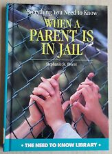 Everything You Need to Know When a Parent Is in Jail  Stephanie St. Pierre Book