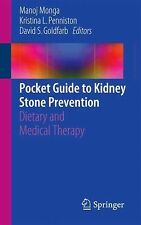 Pocket Guide to Kidney Stone Prevention : Dietary and Medical Therapy (2014,...