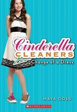 Cinderella Cleaners: Change of a Dress 1 by Maya Gold (2010, Paperback)