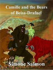 Camille and the Bears of Beisa-Drafnel by Simone Salmon (2015, Paperback)