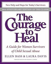 THE COURAGE TO HEAL GUIDE FOR WOMEN SURVIVORS OF CHILD SEXUAL ABUSE BASS & DAVIS