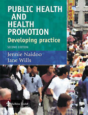 Public Health and Health Promotion: Developing Practice, Wills BA  MA  MSc  PGCE