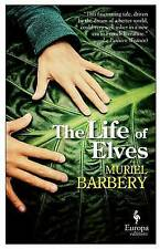 NEW The Life of Elves By Muriel Barbery Paperback Free Shipping, 9781609453152